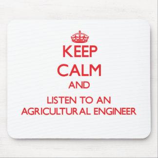 Gardez le calme et écoutez un ingénieur agricole tapis de souris