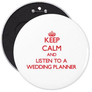 Gardez le calme et écoutez un wedding planner badge rond 15,2 cm