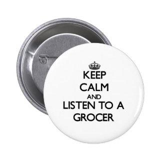 Gardez le calme et écoutez une épicier badge rond 5 cm