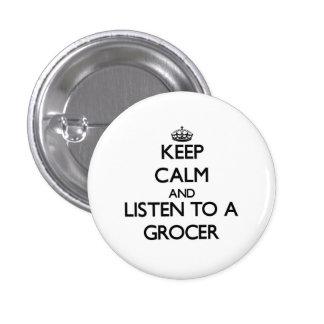 Gardez le calme et écoutez une épicier badge rond 2,50 cm