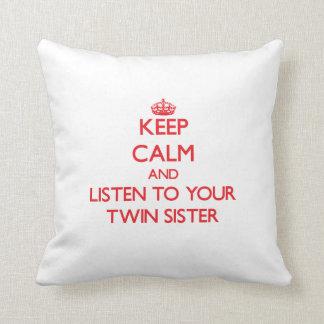 Gardez le calme et écoutez votre soeur jumelle coussin décoratif