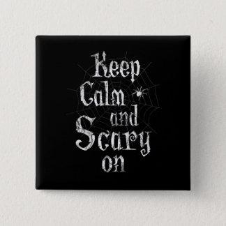 Gardez le calme et effrayant dessus, toile badges