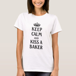 Gardez le calme et embrassez un boulanger t-shirt