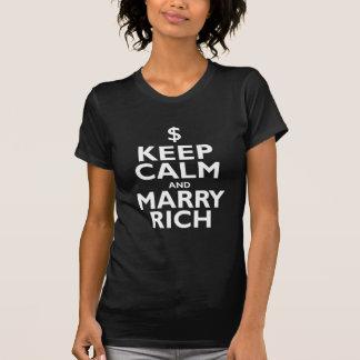 """""""Gardez le calme et épousez les riches """" T-shirts"""