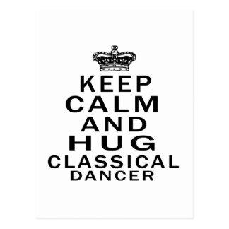 Gardez le calme et étreignez la danse classique carte postale