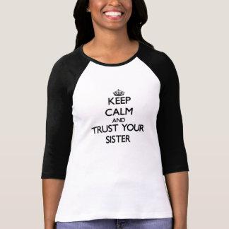 Gardez le calme et faites confiance à votre soeur t-shirt