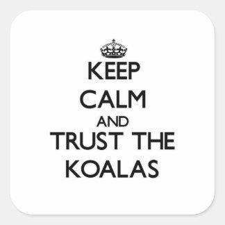 Gardez le calme et faites confiance aux koala sticker carré