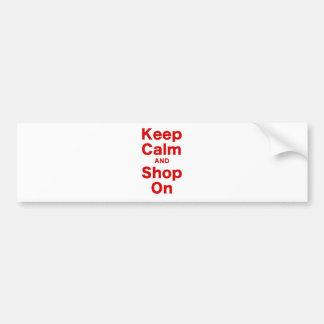 Gardez le calme et faites des emplettes dessus autocollant de voiture
