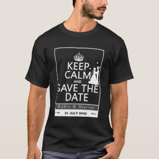 Gardez le calme et faites gagner la date t-shirt