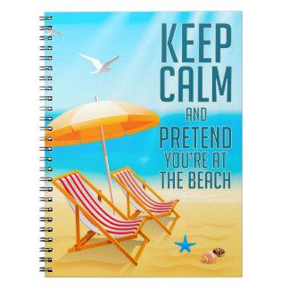 Gardez le calme et feignez-vous sont à la plage carnet