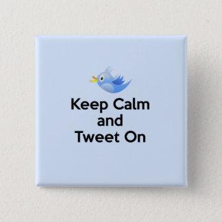 Gardez le calme et gazouillez dessus, oiseau bleu pin's