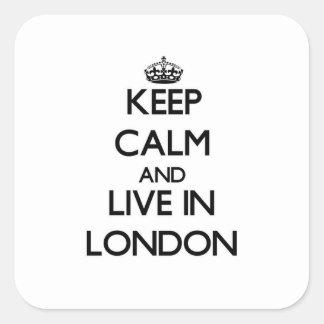 Gardez le calme et habitez à Londres Sticker Carré