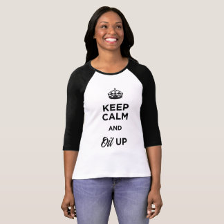 Gardez le calme et huilez t-shirt