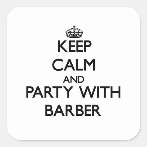Gardez le calme et la partie avec le coiffeur sticker carré