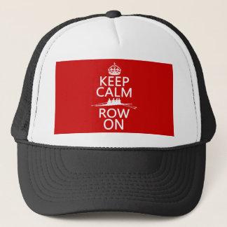 Gardez le calme et la rangée sur (choisissez casquette