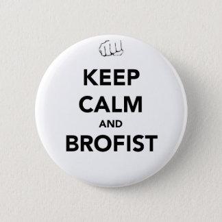 Gardez le calme et le Brofist ! Badge