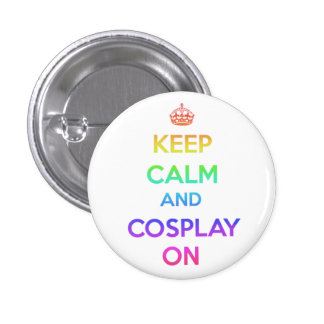 Gardez le calme et le Cosplay dessus Pin's