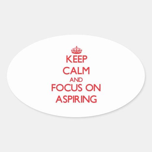 Gardez le calme et le foyer sur ASPIRER Sticker Ovale