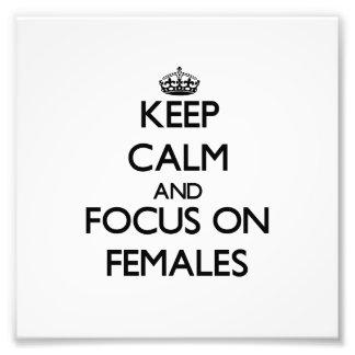 Gardez le calme et le foyer sur des femelles art photographique