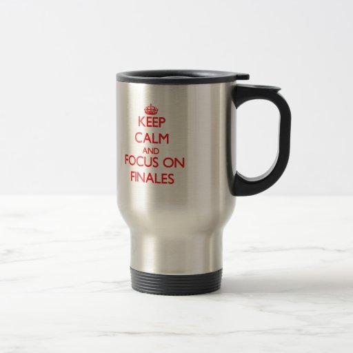 Gardez le calme et le foyer sur des finales tasse à café
