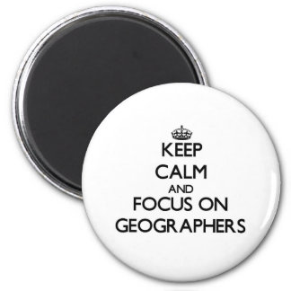 Gardez le calme et le foyer sur des géographes