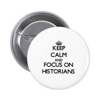 Gardez le calme et le foyer sur des historiens pin's avec agrafe