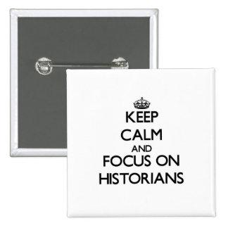 Gardez le calme et le foyer sur des historiens pin's