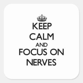 Gardez le calme et le foyer sur des nerfs