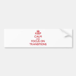 Gardez le calme et le foyer sur des transitions autocollants pour voiture