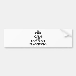 Gardez le calme et le foyer sur des transitions