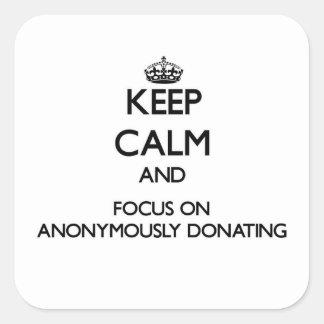 Gardez le calme et le foyer sur donner anonyme sticker carré