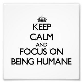 Gardez le calme et le foyer sur être humanitaire photo sur toile