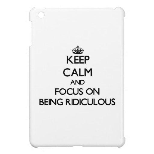 Gardez le calme et le foyer sur être ridicule coque pour iPad mini