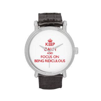 Gardez le calme et le foyer sur être ridicule montres cadran