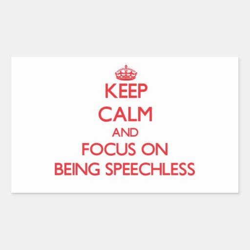 Gardez le calme et le foyer sur être sans voix autocollants rectangulaires