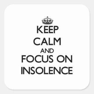 Gardez le calme et le foyer sur l insolence