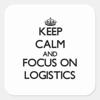Gardez le calme et le foyer sur la logistique sticker carré