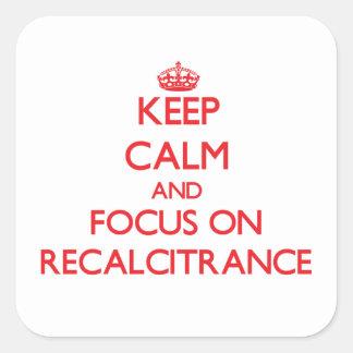 Gardez le calme et le foyer sur la récalcitrance stickers carrés