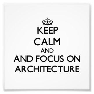 Gardez le calme et le foyer sur l'architecture photos d'art