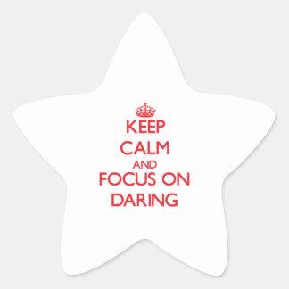 Gardez le calme et le foyer sur l'audace stickers en étoile