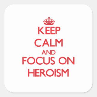 Gardez le calme et le foyer sur le héroisme sticker carré