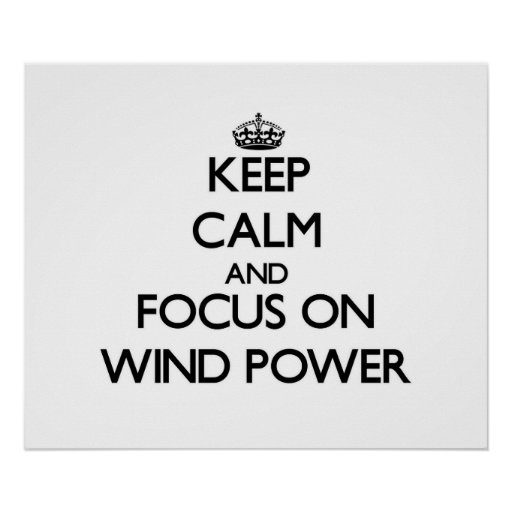 Gardez le calme et le foyer sur l'énergie éolienne affiches