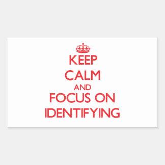 Gardez le calme et le foyer sur l'identification sticker rectangulaire