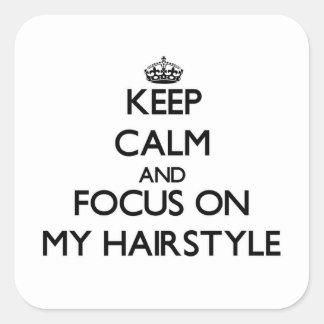 Gardez le calme et le foyer sur ma coiffure sticker carré