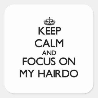 Gardez le calme et le foyer sur ma coiffure stickers carrés