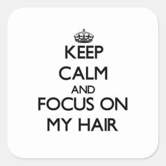 Gardez le calme et le foyer sur mes cheveux stickers carrés