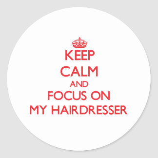 Gardez le calme et le foyer sur mon coiffeur adhésif rond