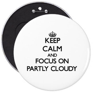 Gardez le calme et le foyer sur partiellement nuag