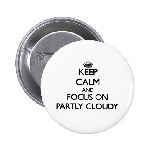 Gardez le calme et le foyer sur partiellement nuag badges