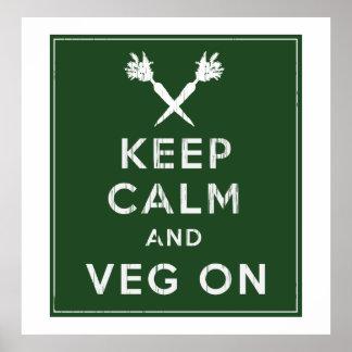 Gardez le calme et le Veg dessus Posters
